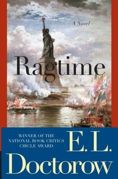 """Ragtime"" by E. L. Doctorow tells the story about three families at the turn of the 20th century and how their lives intersect"