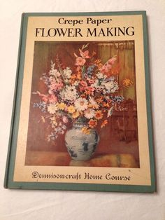 C 1929 Vintage Antique Crepe Paper Flower Making Course 3 books in One Dennison