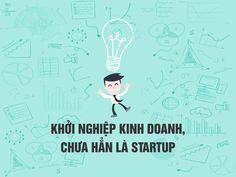 Khởi nghiệp kinh doanh, chưa hẳn là startup - http://khoinghieptre.vn/khoi-nghiep-kinh-doanh-chua-han-la-startup/
