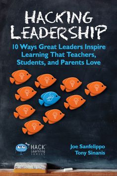 Hacking Leadership: 10 Ways Great Leaders Inspire Learning That Teachers, Students, and Parents Love (Hack Learning Series) (Volume by Joe Sanfelippo - Times 10 Publications Leadership Strategies, School Leadership, Educational Leadership, Grammar School, Cult Of Pedagogy, Great Leaders, School Hacks, School Ideas, First Day Of School
