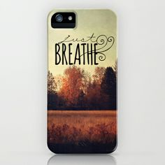 just breathe iPhone & iPod Case by Sylvia Cook Photography - $35.00 #iphonecase #typography #landscape
