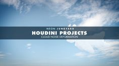 [hip] Houdini Projects hip - Cloud noise deformations on Vimeo #hip