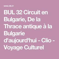 BUL 32 Circuit en Bulgarie, De la Thrace antique à la Bulgarie d'aujourd'hui - Clio - Voyage Culturel