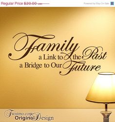 Vinyl Wall Decal: Family - a Link to the Past, a Bridge to Our Future