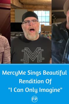 "MercyMe Sings a quarantine cover of their hit song, ""l Can Only Imagine"""