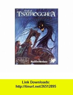 Trail of Tsathogghua (Call of Cthulhu) (9780933635050) Keith Herber , ISBN-10: 0933635052  , ISBN-13: 978-0933635050 ,  , tutorials , pdf , ebook , torrent , downloads , rapidshare , filesonic , hotfile , megaupload , fileserve