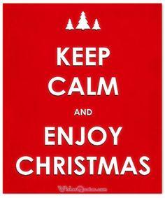 Christmas Quote: Keep calm and enjoy Christmas