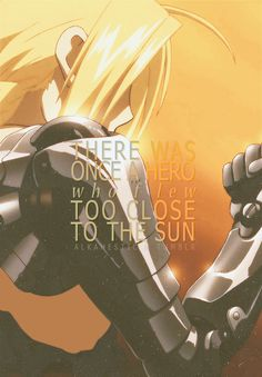 """His wings of wax melted and he plummeted to the earth…"" Edward Elric - Fullmetal Alchemist Brotherhood"
