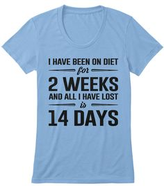 Been On Diet For 2 Weeks. | Lazy Tee Athletic Blue T-Shirt Front