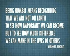 Being humble means...