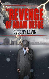 The Revenge Of Adam Defoe by Evgeny Levin ebook deal