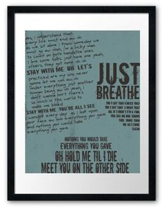 Just Breathe / Pearl Jam/Typography Poster  May is Cystic Fibrosis Awareness Month! :) (Want to help? Start a CF pinterest board! Pin something CF related every day this month! Join me!)