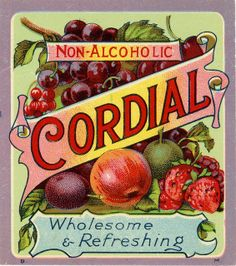 """Old label for 'Non-alcoholic Cordial', """"Wholesome & refreshing""""...     Learn about fruit drinks"""