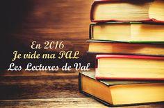 Les Lectures de Val : En 2016, je vide ma PAL ...