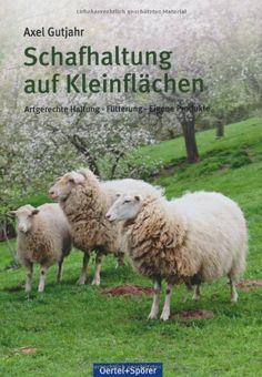 Alles für das Schaf. Handbuch für die artgerechte Haltung: Amazon.de: Annette Arnold, René Reibetanz: Bücher