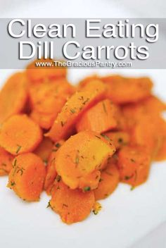 Clean Eating Caramelized Dill Carrots