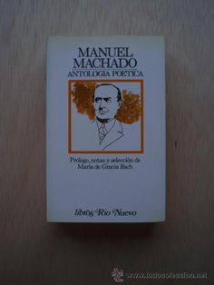 Hoy leemos y recordamos a Manuel Machado.