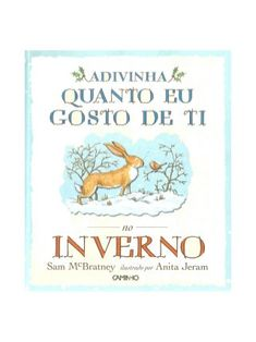 Adivinha no inverno_ premourao Games For Kids, Activities For Kids, Sam Mcbratney, Leader In Me, Kids Story Books, Coloring Pages For Kids, Creative Writing, Storytelling, Childrens Books