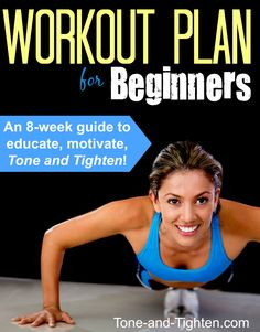8 Week At-Home Workout Plan for beginners - over 50 at-home workouts, recipes, motivation, and tips to help you get in shape! Tone-and-Tighten.com