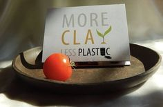 More Clay, Less Plastic