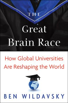 As western universities set up campuses in China and UAE, the fight to attract the brightest and best continues  Review: The Great Brain Race: How Global Universities are Reshaping the World.  http://blogs.lse.ac.uk/lsereviewofbooks/2012/07/31/book-review-the-great-brain-race-reshaping-the-world/