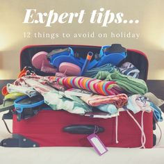 12 expert travel tips: things to avoid on holiday