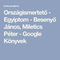 Országismertető - Egyiptom - Besenyő János, Miletics Péter - Google Könyvek