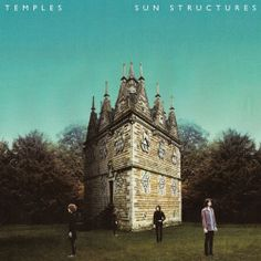 ALBUM OF THE DAY: Temples - Sun Structures (2014)