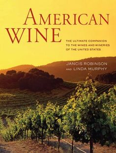 American Wine: The Ultimate Companion to the Wines and Wineries of the United States by Jancis Robinson. Save 37 Off!. $31.50. 288 pages. Publisher: University of California Press (March 1, 2013). Publication: March 1, 2013