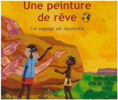 Une peinture de rêve : Un voyage en Australie - Cyril Hahn - Amazon.fr - Livres