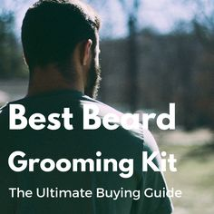 Things have changed. And a beard grooming kit is something many men actually need these days.