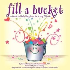 Bucket Filling - this really is an amazing book that even kinders understand - invisible buckhttp://pinterest.com/#et of our good feeling :0)