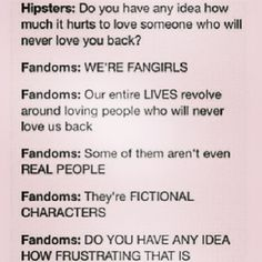 "Not hipsters, but ""normal"" people, all the hipsters I know are part of the different fandoms"