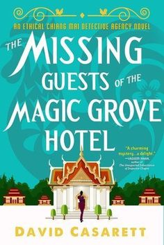 The Missing Guests of the Magic Grove Hotel (Ethical Chiang Mai Detective Agency, #2)