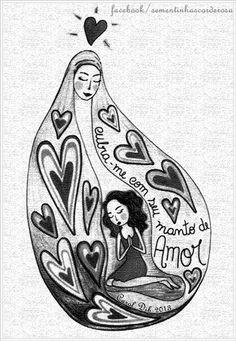 Cubra-me Com Seu Manto de Amor. Nossa Senhora ilustrada por Carol Dib/ Sementinhas Cor-de-Rosa. Acompanhe nosso trabalho de #amorilustrado #porondeflor no Facebook/Sementinhascorderosa e no Instagram @caroldib_sementinhascorderosa.