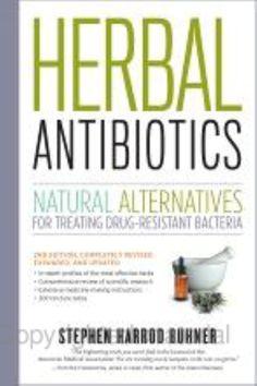 Herbal Antibiotics: Natural Alternatives for Treating Drug-resistant Bacteria - Stephen Harrod Buhner - Google Books