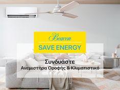 Ανεμιστήρες Οροφής Υψηλού Επιπέδου από την Beacon International - Beacon Ανεμιστήρες Οροφής Save Energy, Home Decor, Decoration Home, Room Decor, Home Interior Design, Home Decoration, Interior Design
