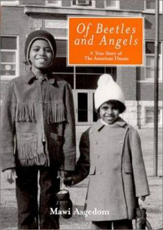 Of Beetles and Angels by Mawi Asgedom: Captures the childhood memories of Selamawi Asgedom, who came to Wheaton, Illinois in 1983 with his family to escape the civil war in Ethiopia, and eventually graduated from Harvard University. - Destiny Quest
