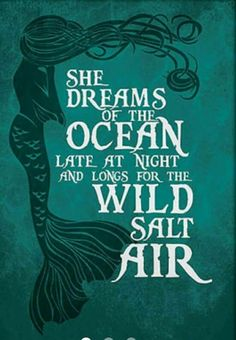 "Mermaid illustration & quote ""She dreams of the ocean late at night and longs for the wild salt air. Mermaids And Mermen, Mermaid Art, Mermaid Sign, Mermaid Sayings, Merfolk, Under The Sea, The Little Mermaid, Little Mermaid Quotes, Painting Prints"