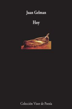 Hoy / Juan Gelman http://fama.us.es/record=b2678111~S5*spi