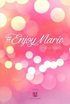 livre de ENJOYPHEONIX(marie lopez) titre:Enjoy Marie
