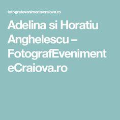 Adelina si Horatiu Anghelescu – FotografEvenimenteCraiova.ro