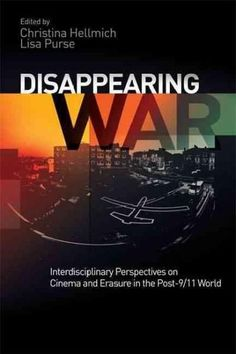 Disappearing War: Interdisciplinary Perspectives on Cinema and Erasure in the Post-9/11 World