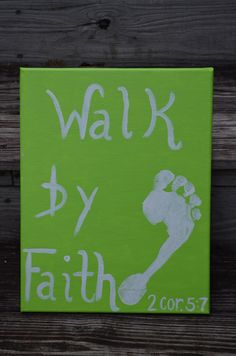 Original Canvas Painting - Walk By Faith - 2 Cor. 5:7. $20.00, via Etsy. Make with family footprints.