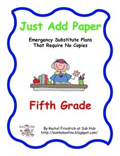 $. Just Add Paper - Fifth Grade Emergency Sub Plans from Sub Hub. No copies necessary!