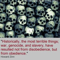 Historically, the most horrible things... (Howard Zinn) /// Cambodia, Pol Pot, Red Khmers