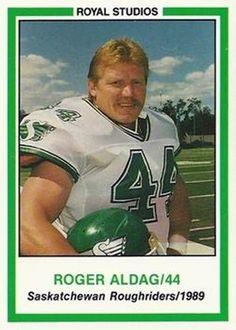 1989 Roger Aldag - Saskatchewan Football Icon, Football Cards, Baseball Cards, Go Rider, Saskatchewan Roughriders, Go Browns, Canadian Football League, Grey Cup, Retro