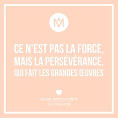 Ce n'est pas la force, mais la persévérance, qui fait les grandes oeuvres #MÊME #memecosmetics #mememaladejemaimeonmaime #mood #quote #citation #SamuelJohnsonXMême #behappy #bestrong #fighttogether