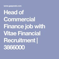 Head of Commercial Finance job with Vitae Financial Recruitment | 3866000