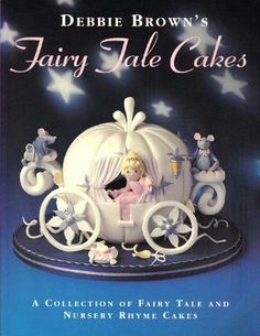 Debbie Brown - Fairy Tale Cakes